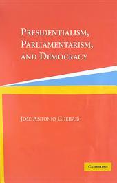 Presidentialism, Parliamentarism, and Democracy