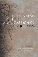 Rethinking the Messianic Idea in Judaism PDF