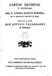 Cartas eruditas y críticas del P. Andrés Marcos Burriel: de la extinguida Compañía de Jesús