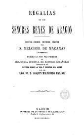 Regalías de los señores reyes de Aragon: discurso juridico, historico, politico