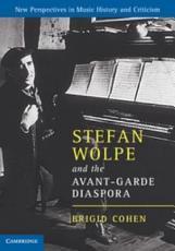 Stefan Wolpe and the Avant Garde Diaspora PDF