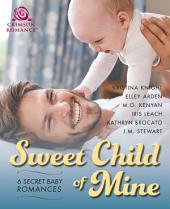 Sweet Child of Mine: 6 Secret Baby Romance