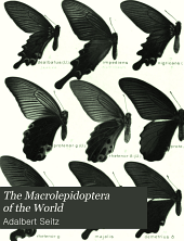 The Macrolepidoptera of the World: The Palearctic butterflies. (2 v.)