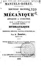 Nouveau manuel de mecanique appliquee a l'industrie: 2: Hidraulique d'après Tredgold, Sméaton, Venturi, Eytelwein, etc