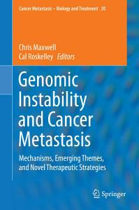 Genomic Instability and Cancer Metastasis