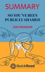 """Summary of """"So You've Been Publicly Shamed"""" by Jon Ronson"""