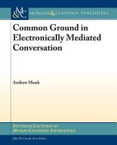 Common Ground in Electronically Mediated Conversation