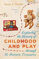 Exploring the History of Childhood and Play through 50 Historic Treasures