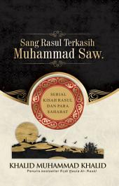 Muhammad Saw.: Sang Rasul Terkasih