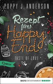 Taste of Love - Rezept fürs Happy End: Roman