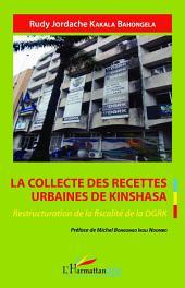 La collecte des recettes urbaines de Kinshasa: Restructuration de la fiscalité de la DGRK