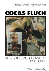 Cocas Fluch: Die gesellschaftliche Karriere des Kokains