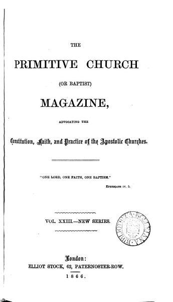 Download The Primitive Church  or Baptist  Magazine Book