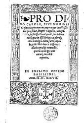 Pro divo Carolo, eivs nominis quinto Romanorum imperatore [...] apologetici libri duo ex Hispanijs allati cum alijs nonnullis [...].
