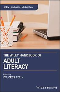 The Wiley Handbook of Adult Literacy Book