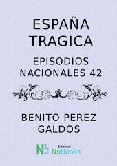 España trágica: Episodios Nacionales 42