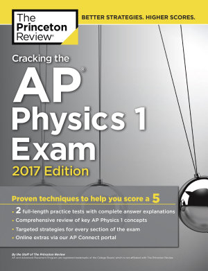 Cracking the AP Physics 1 Exam  2017 Edition