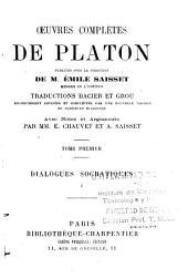 Oeuvres complètes de Platon: Dialogues socratiques