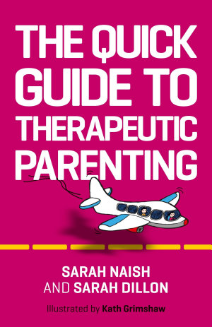 The Quick Guide to Therapeutic Parenting