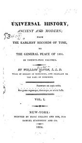 Universal history, ancient and modern: from the earliest records of time, to the general peace of 1801, Volume 1