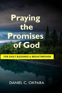 Praying the Promises of God for Daily Blessings and Breakthrough PDF