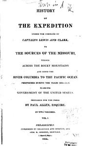 History of the Expedition Under the Command of Captains Lewis and Clark  to the Sources of the Missouri  Thence Across the Rocky Mountains and Down the River Columbia to the Pacific Ocean PDF