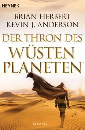 Der Thron des Wüstenplaneten: Roman