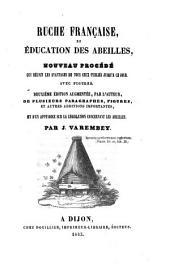 Ruche française et éducation des abeilles: nouveau procédé qui réunit les avantages de tous ceux publiés jusqu'à ce jour