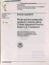 Food Safety: Weak and Inconsistently Applied Controls Allow Unsafe Imported Food to Enter U.S. Commerce : Statement of Lawrence J. Dyckman, Director, Food and Agriculture Issues, Resources, Community, and Economic Development Division, Before the Permanent Subcommittee on Investigations, Committee on Governmental Affairs, U.S. Senate