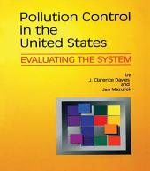Pollution Control in United States: Evaluating the System