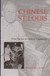 Chinese St. Louis: From Enclave to Cultural Community