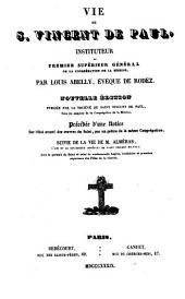 Vie de S. Vingent de Paul: instituteur et premier supérieur général de la Congrégation de la Mission