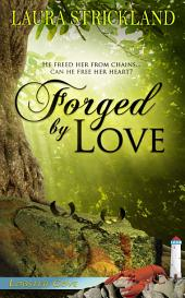 Forged by Love