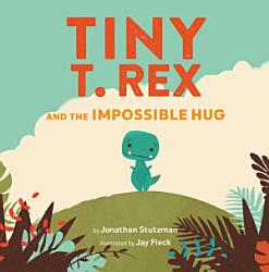 Tiny T Rex And The Impossible Hug Book PDF