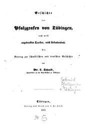 Geschichte der Pfalzgrafen von Tübingen: nach meist ungedr. Quellen, nebst Urkundenbuch : e. Beitrag zur schwäb. u. dt. Geschichte