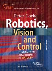 Robotics, Vision and Control: Fundamental Algorithms In MATLAB® Second, Completely Revised, Extended And Updated Edition, Edition 2
