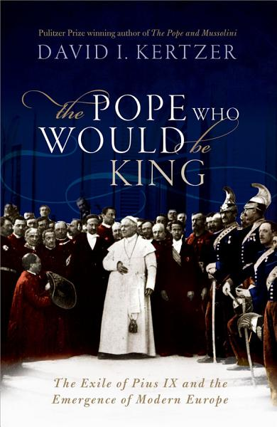 Download The Pope Who Would Be King Book