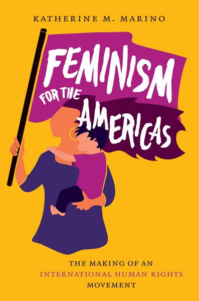 Download Feminism for the Americas Book