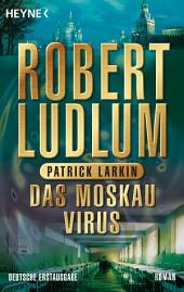 Das Moskau Virus: Roman