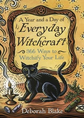 Download A Year and a Day of Everyday Witchcraft Book