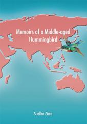 Memoirs of a Middle-Aged Hummingbird