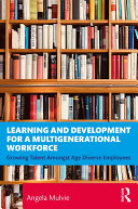 Learning and Development for a Multigenerational Workforce