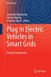 Plug In Electric Vehicles in Smart Grids: Energy Management