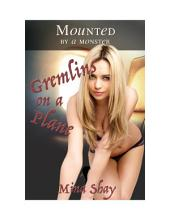 Mounted by a Monster: Gremlins on a Plane (Paranormal Gangbang Erotica)