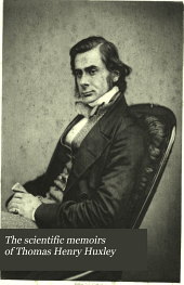 The Scientific Memoirs of Thomas Henry Huxley: Volume 1