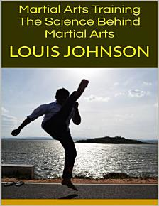 Martial Arts Training  The Science Behind Martial Arts PDF