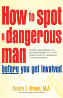 Download How to Spot a Dangerous Man Before You Get Involved Book