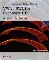 VWL / BWL für Fachwirte IHK: Aufgaben & Lösungen