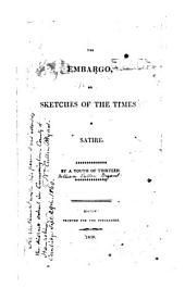 The Embargo, Or, Sketches of the Times: A Satire