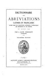 Dictionnaire des abréviations latines et françaises, usitées dans les inscriptions ... et les chartes du Moyen âge